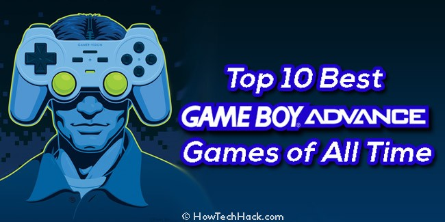 Top 10 Best GBA Games of All Time | GameBoy Advance Games List