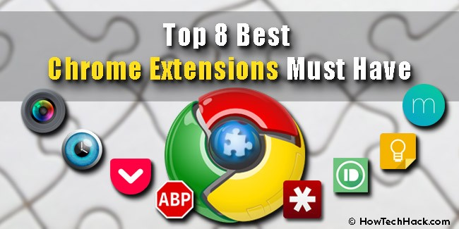Top 8 Best Chrome Extensions Must Have 2017