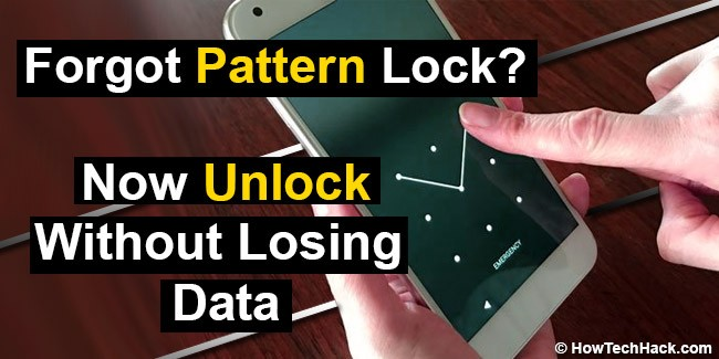 How To Unlock Android Pattern/Password Lock Without Losing Data